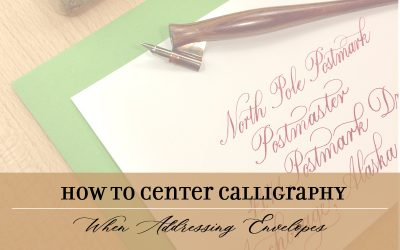 How to Center Calligraphy When Addressing Envelopes